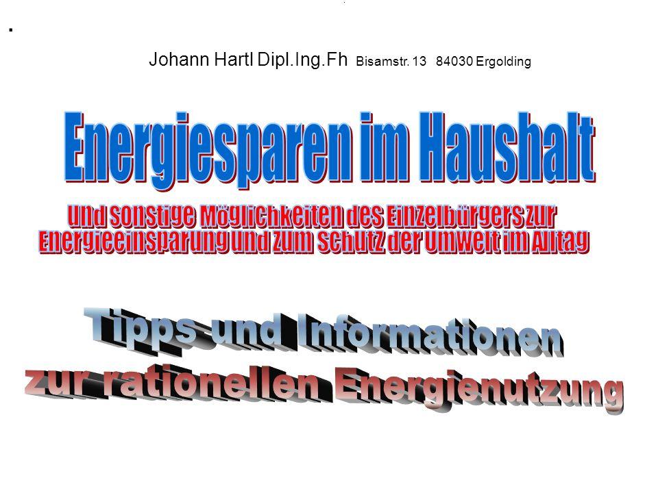 .. Johann Hartl Dipl.Ing.Fh Bisamstr. 13 84030 Ergolding
