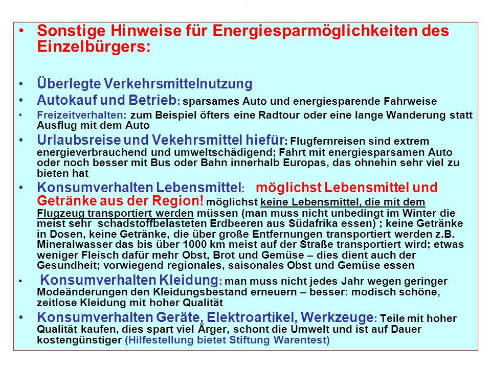 . Sonstige Hinweise für Energiesparmöglichkeiten des Einzelbürgers: Überlegte Verkehrsmittelnutzung Autokauf und Betrieb : sparsames Auto und energies