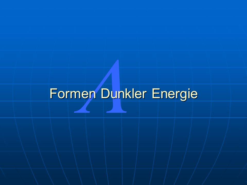 Formen Dunkler Energie