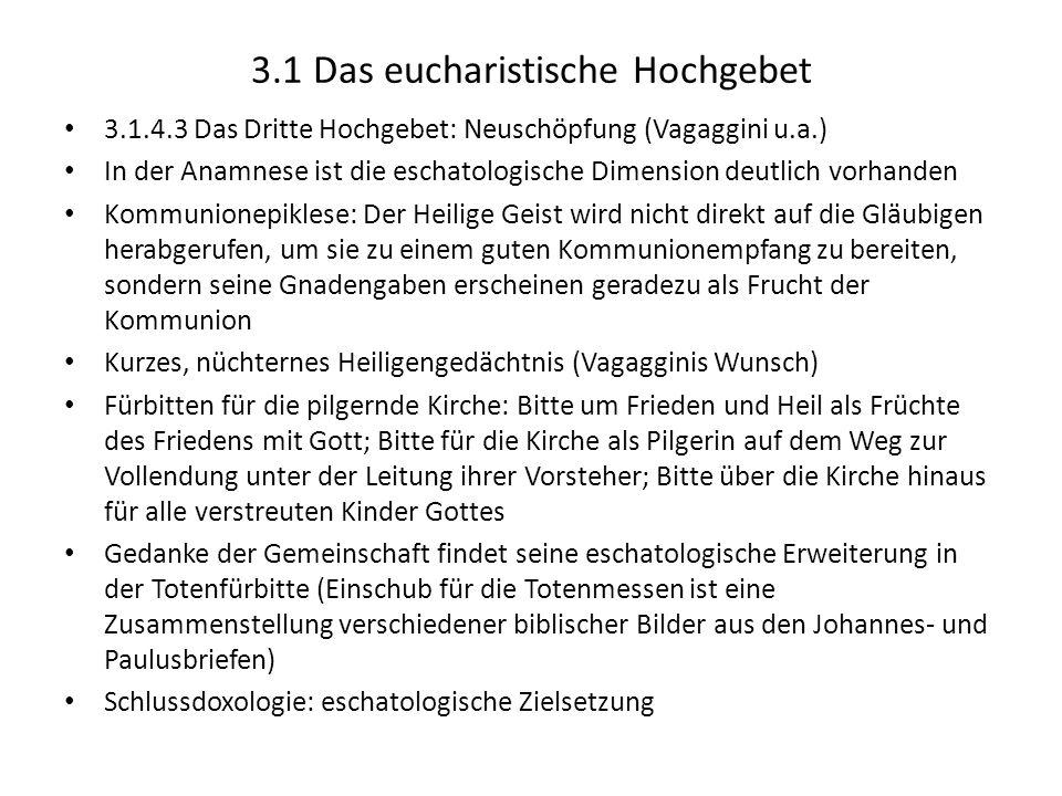 3.1 Das eucharistische Hochgebet 3.1.4.3 Das Dritte Hochgebet: Neuschöpfung (Vagaggini u.a.) In der Anamnese ist die eschatologische Dimension deutlic