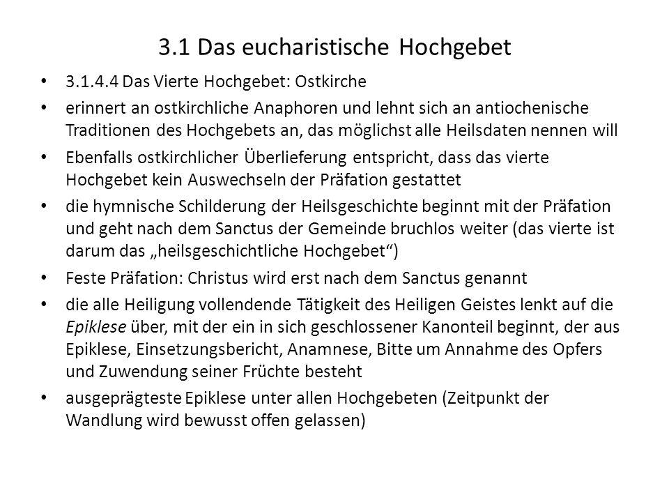 3.1 Das eucharistische Hochgebet 3.1.4.4 Das Vierte Hochgebet: Ostkirche erinnert an ostkirchliche Anaphoren und lehnt sich an antiochenische Traditio
