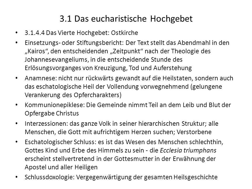 3.1 Das eucharistische Hochgebet 3.1.4.4 Das Vierte Hochgebet: Ostkirche Einsetzungs- oder Stiftungsbericht: Der Text stellt das Abendmahl in den Kair