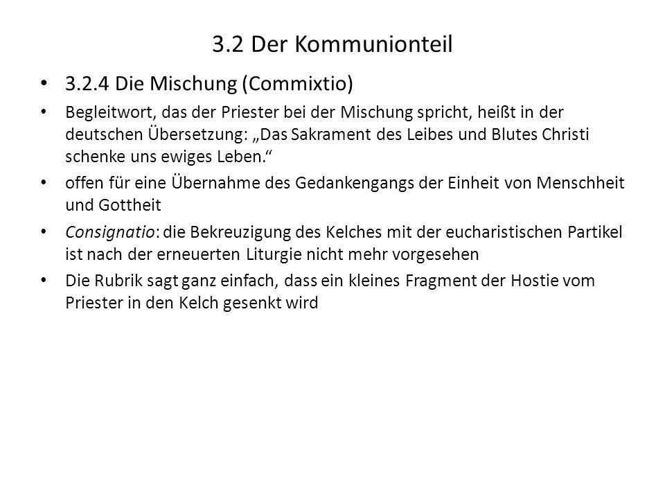 3.2 Der Kommunionteil 3.2.4 Die Mischung (Commixtio) Begleitwort, das der Priester bei der Mischung spricht, heißt in der deutschen Übersetzung: Das S