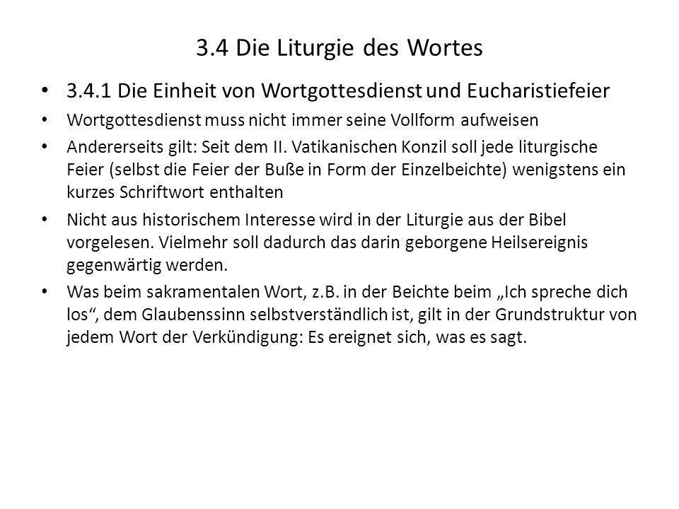 3.4 Die Liturgie des Wortes 3.4.1 Die Einheit von Wortgottesdienst und Eucharistiefeier Wortgottesdienst muss nicht immer seine Vollform aufweisen And