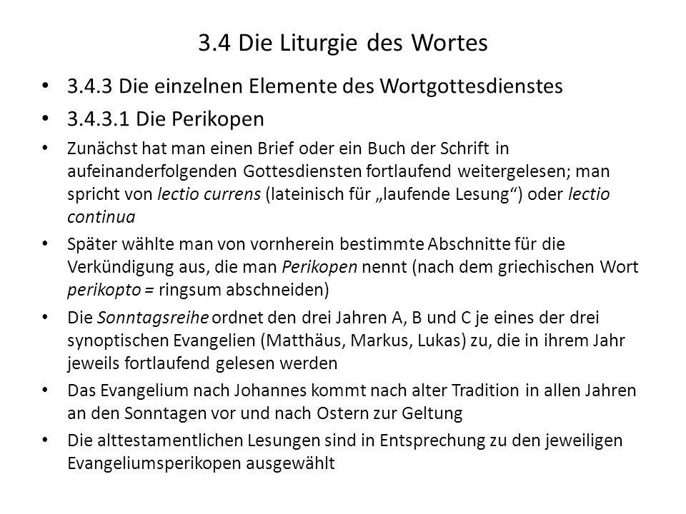 3.4 Die Liturgie des Wortes 3.4.3 Die einzelnen Elemente des Wortgottesdienstes 3.4.3.1 Die Perikopen Zunächst hat man einen Brief oder ein Buch der S