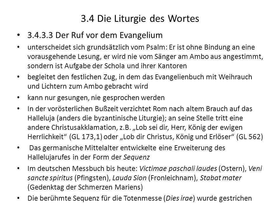 3.4 Die Liturgie des Wortes 3.4.3.3 Der Ruf vor dem Evangelium unterscheidet sich grundsätzlich vom Psalm: Er ist ohne Bindung an eine vorausgehende L