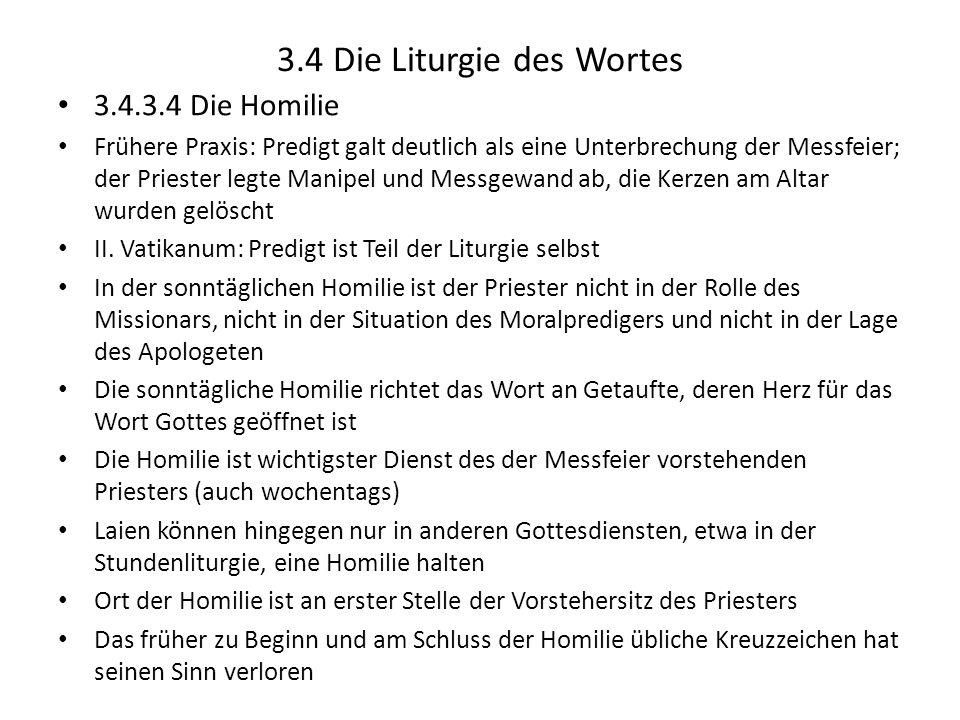 3.4 Die Liturgie des Wortes 3.4.3.4 Die Homilie Frühere Praxis: Predigt galt deutlich als eine Unterbrechung der Messfeier; der Priester legte Manipel