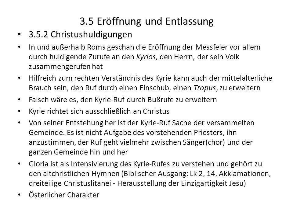 3.5 Eröffnung und Entlassung 3.5.2 Christushuldigungen In und außerhalb Roms geschah die Eröffnung der Messfeier vor allem durch huldigende Zurufe an