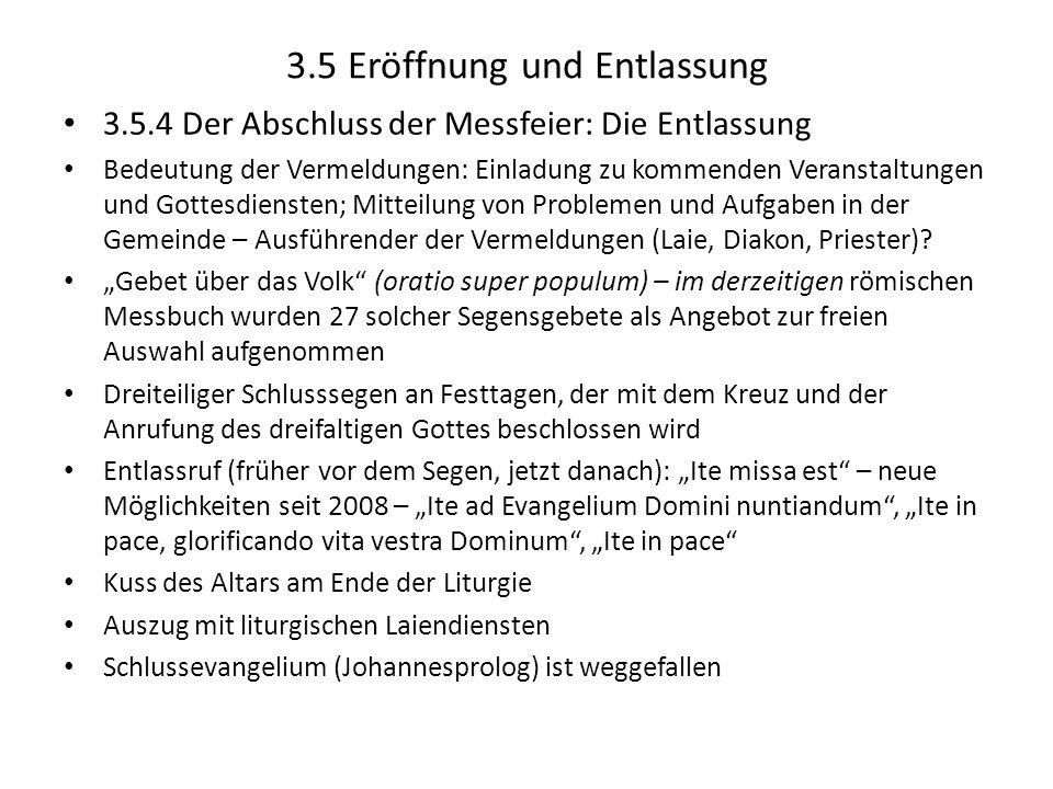 3.5 Eröffnung und Entlassung 3.5.4 Der Abschluss der Messfeier: Die Entlassung Bedeutung der Vermeldungen: Einladung zu kommenden Veranstaltungen und