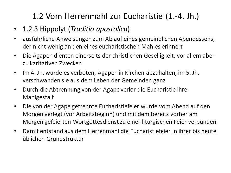 1.2 Vom Herrenmahl zur Eucharistie (1.-4. Jh.) 1.2.3 Hippolyt (Traditio apostolica) ausführliche Anweisungen zum Ablauf eines gemeindlichen Abendessen