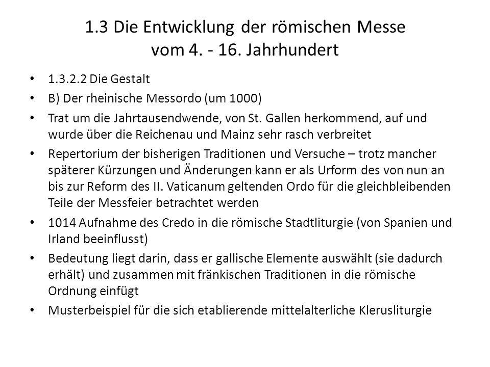1.3 Die Entwicklung der römischen Messe vom 4. - 16. Jahrhundert 1.3.2.2 Die Gestalt B) Der rheinische Messordo (um 1000) Trat um die Jahrtausendwende