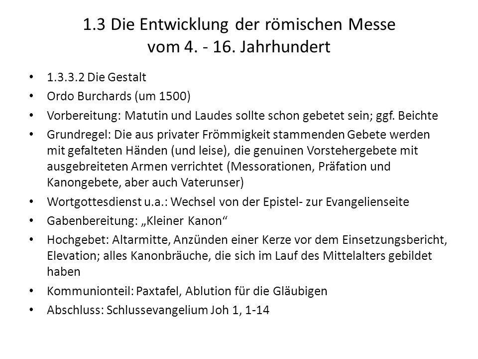 1.3 Die Entwicklung der römischen Messe vom 4. - 16. Jahrhundert 1.3.3.2 Die Gestalt Ordo Burchards (um 1500) Vorbereitung: Matutin und Laudes sollte