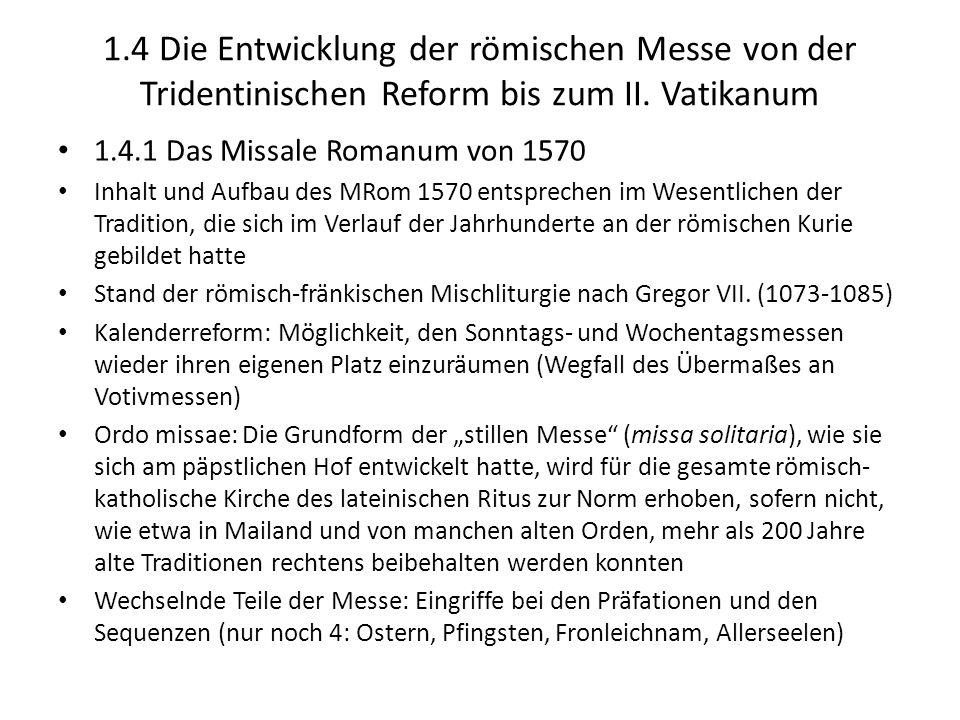 1.4 Die Entwicklung der römischen Messe von der Tridentinischen Reform bis zum II. Vatikanum 1.4.1 Das Missale Romanum von 1570 Inhalt und Aufbau des