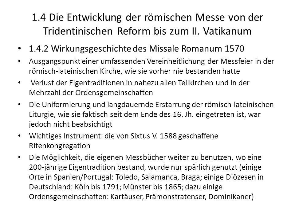 1.4 Die Entwicklung der römischen Messe von der Tridentinischen Reform bis zum II. Vatikanum 1.4.2 Wirkungsgeschichte des Missale Romanum 1570 Ausgang