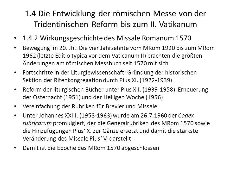 1.4 Die Entwicklung der römischen Messe von der Tridentinischen Reform bis zum II. Vatikanum 1.4.2 Wirkungsgeschichte des Missale Romanum 1570 Bewegun