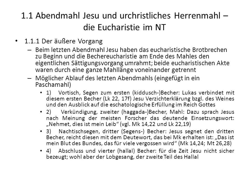 1.1 Abendmahl Jesu und urchristliches Herrenmahl – die Eucharistie im NT 1.1.1 Der äußere Vorgang – Beim letzten Abendmahl Jesu haben das eucharistisc