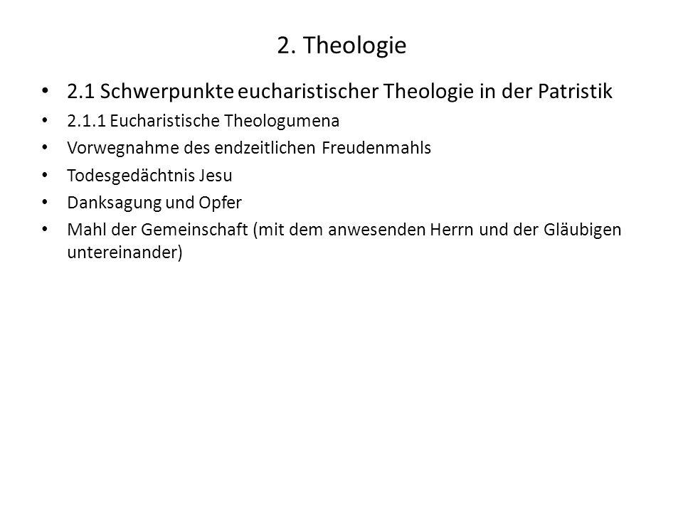 2. Theologie 2.1 Schwerpunkte eucharistischer Theologie in der Patristik 2.1.1 Eucharistische Theologumena Vorwegnahme des endzeitlichen Freudenmahls