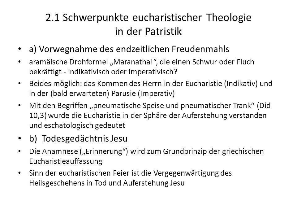 2.1 Schwerpunkte eucharistischer Theologie in der Patristik a) Vorwegnahme des endzeitlichen Freudenmahls aramäische Drohformel Maranatha!, die einen