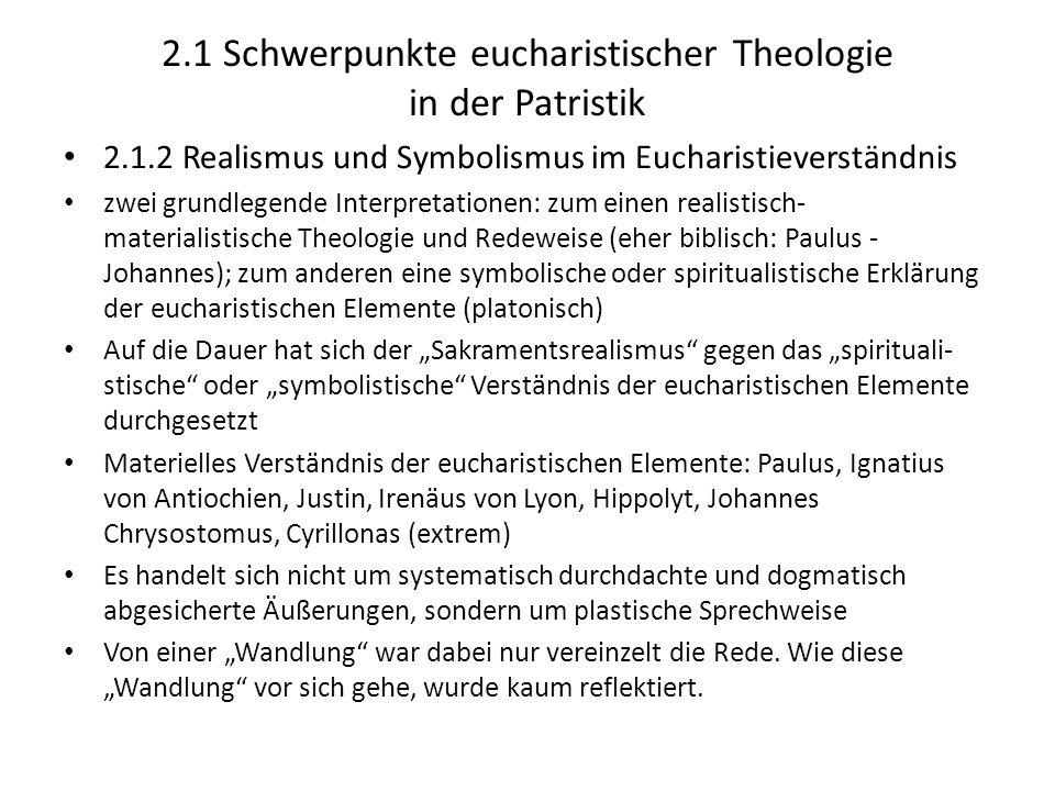 2.1 Schwerpunkte eucharistischer Theologie in der Patristik 2.1.2 Realismus und Symbolismus im Eucharistieverständnis zwei grundlegende Interpretation