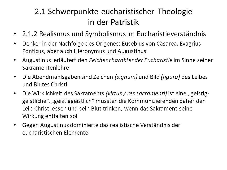 2.1 Schwerpunkte eucharistischer Theologie in der Patristik 2.1.2 Realismus und Symbolismus im Eucharistieverständnis Denker in der Nachfolge des Orig