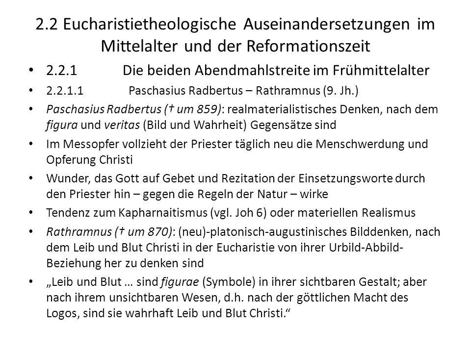 2.2 Eucharistietheologische Auseinandersetzungen im Mittelalter und der Reformationszeit 2.2.1Die beiden Abendmahlstreite im Frühmittelalter 2.2.1.1 P