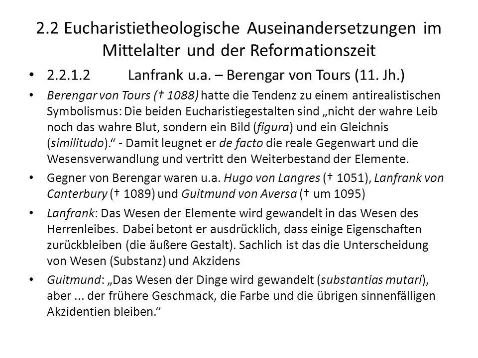 2.2 Eucharistietheologische Auseinandersetzungen im Mittelalter und der Reformationszeit 2.2.1.2 Lanfrank u.a. – Berengar von Tours (11. Jh.) Berengar