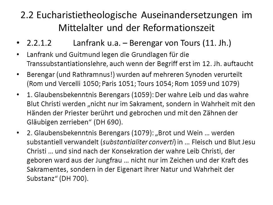 2.2 Eucharistietheologische Auseinandersetzungen im Mittelalter und der Reformationszeit 2.2.1.2 Lanfrank u.a. – Berengar von Tours (11. Jh.) Lanfrank