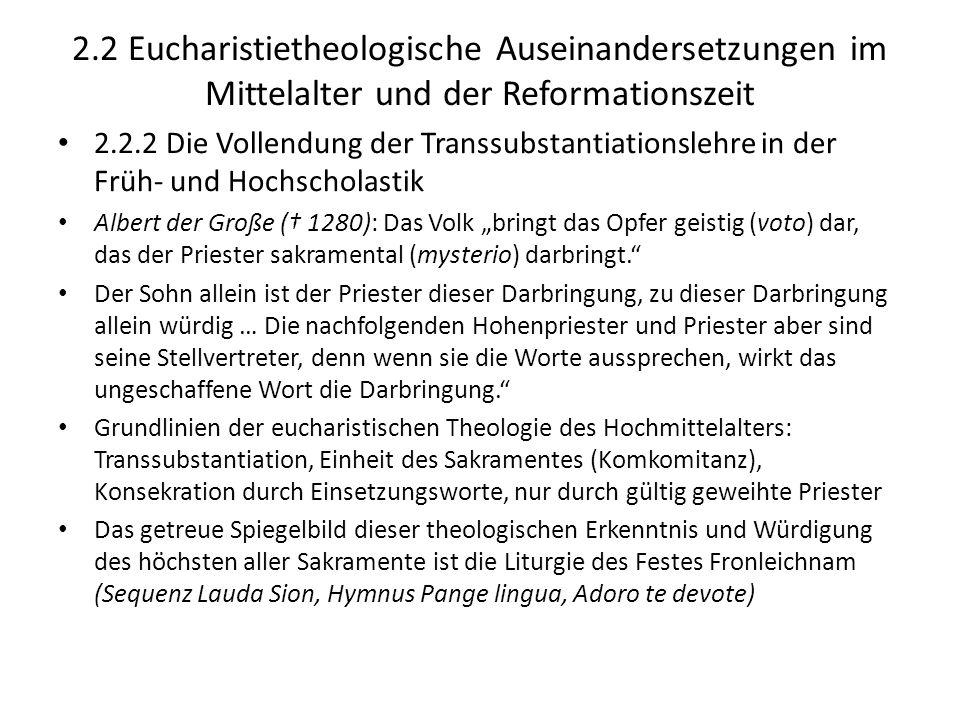 2.2 Eucharistietheologische Auseinandersetzungen im Mittelalter und der Reformationszeit 2.2.2 Die Vollendung der Transsubstantiationslehre in der Frü
