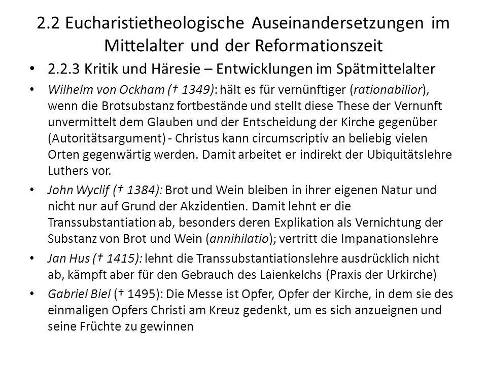 2.2 Eucharistietheologische Auseinandersetzungen im Mittelalter und der Reformationszeit 2.2.3 Kritik und Häresie – Entwicklungen im Spätmittelalter W