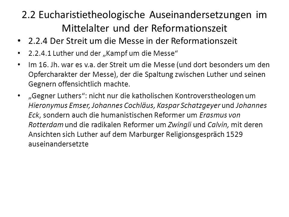2.2 Eucharistietheologische Auseinandersetzungen im Mittelalter und der Reformationszeit 2.2.4 Der Streit um die Messe in der Reformationszeit 2.2.4.1