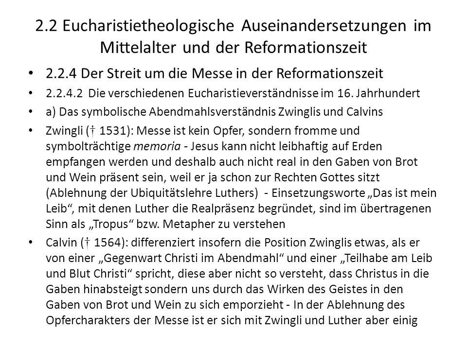 2.2 Eucharistietheologische Auseinandersetzungen im Mittelalter und der Reformationszeit 2.2.4 Der Streit um die Messe in der Reformationszeit 2.2.4.2