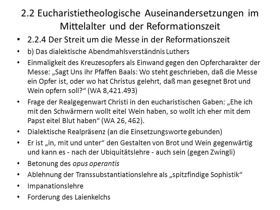 2.2 Eucharistietheologische Auseinandersetzungen im Mittelalter und der Reformationszeit 2.2.4 Der Streit um die Messe in der Reformationszeit b) Das