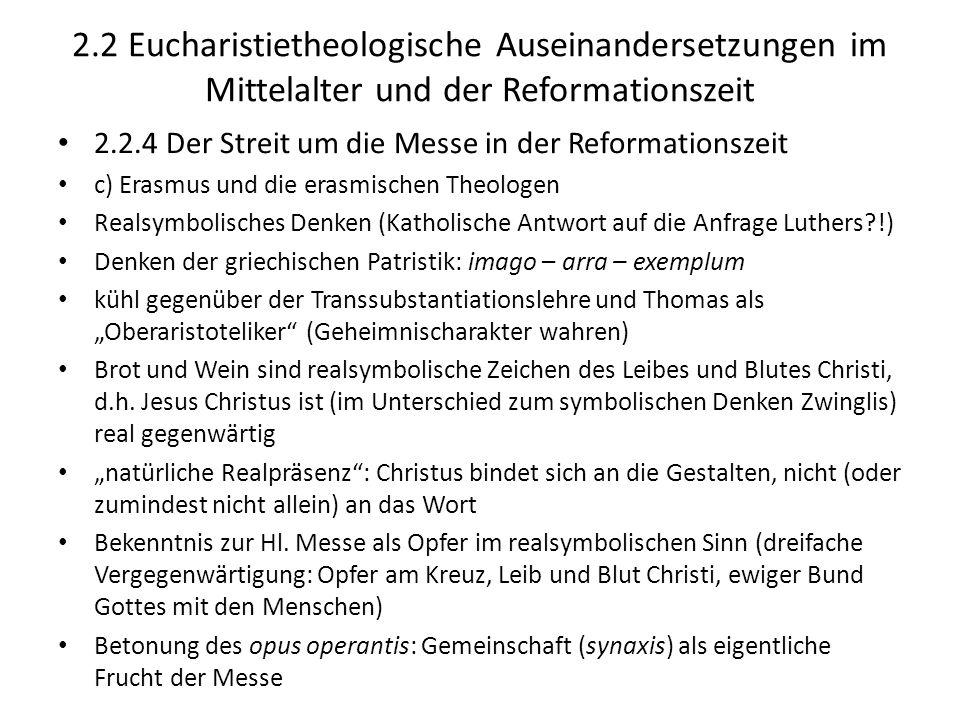 2.2 Eucharistietheologische Auseinandersetzungen im Mittelalter und der Reformationszeit 2.2.4 Der Streit um die Messe in der Reformationszeit c) Eras