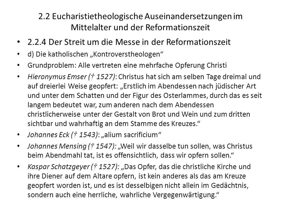 2.2 Eucharistietheologische Auseinandersetzungen im Mittelalter und der Reformationszeit 2.2.4 Der Streit um die Messe in der Reformationszeit d) Die