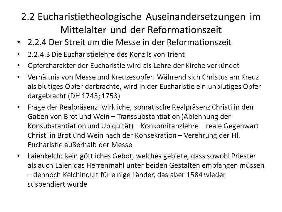 2.2 Eucharistietheologische Auseinandersetzungen im Mittelalter und der Reformationszeit 2.2.4 Der Streit um die Messe in der Reformationszeit 2.2.4.3