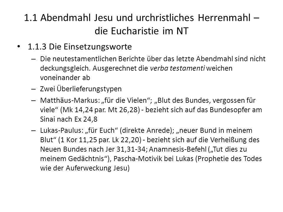 1.1 Abendmahl Jesu und urchristliches Herrenmahl – die Eucharistie im NT 1.1.3 Die Einsetzungsworte – Die neutestamentlichen Berichte über das letzte