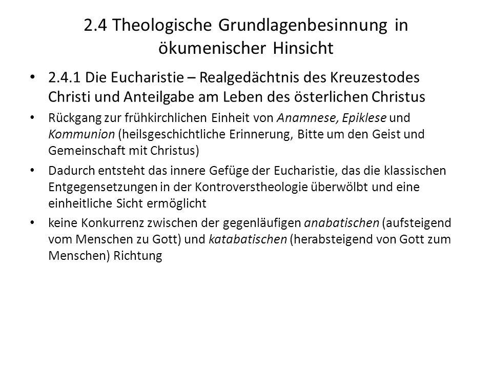 2.4 Theologische Grundlagenbesinnung in ökumenischer Hinsicht 2.4.1 Die Eucharistie – Realgedächtnis des Kreuzestodes Christi und Anteilgabe am Leben