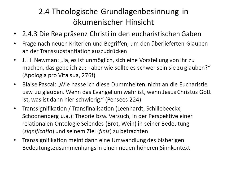 2.4 Theologische Grundlagenbesinnung in ökumenischer Hinsicht 2.4.3 Die Realpräsenz Christi in den eucharistischen Gaben Frage nach neuen Kriterien un
