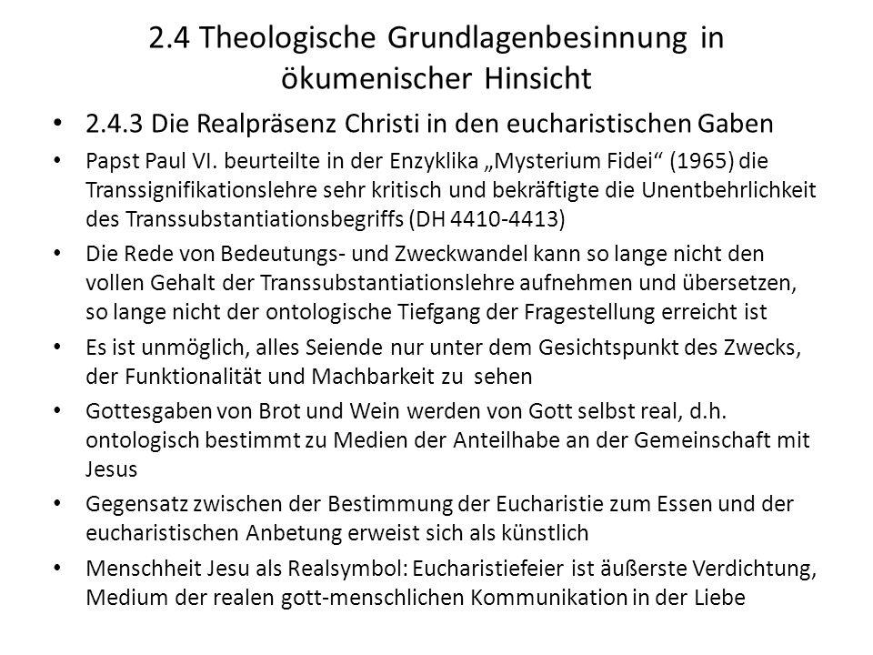 2.4 Theologische Grundlagenbesinnung in ökumenischer Hinsicht 2.4.3 Die Realpräsenz Christi in den eucharistischen Gaben Papst Paul VI. beurteilte in