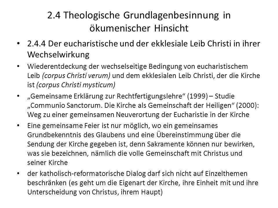 2.4 Theologische Grundlagenbesinnung in ökumenischer Hinsicht 2.4.4 Der eucharistische und der ekklesiale Leib Christi in ihrer Wechselwirkung Wiedere