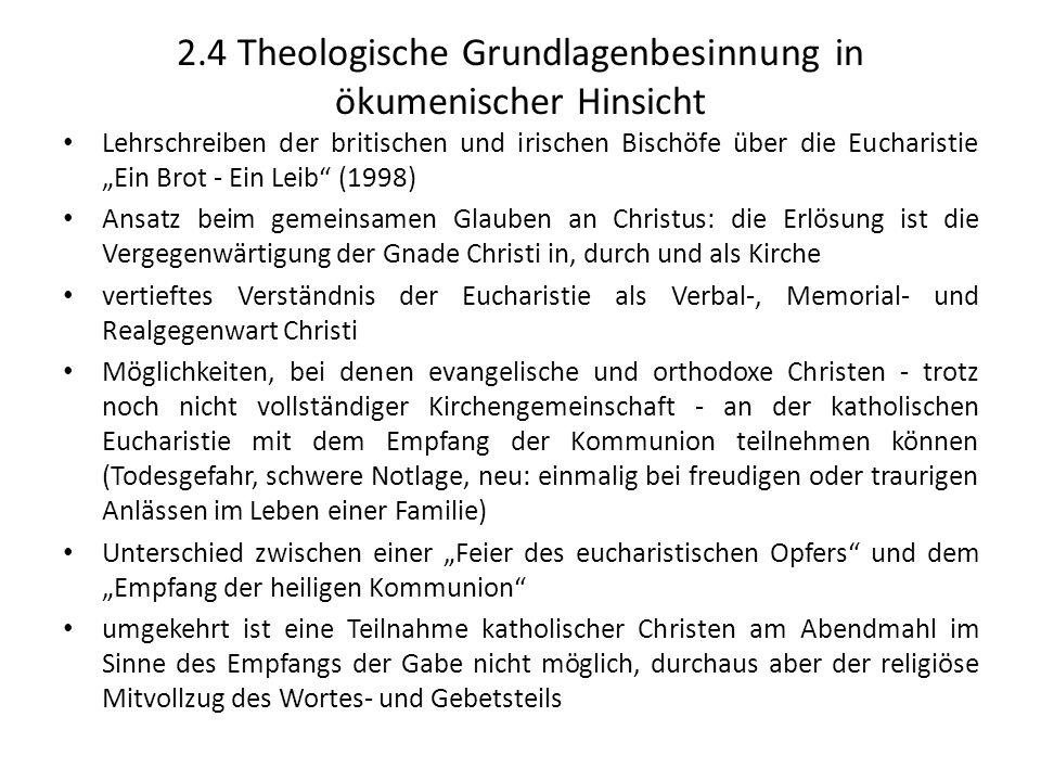 2.4 Theologische Grundlagenbesinnung in ökumenischer Hinsicht Lehrschreiben der britischen und irischen Bischöfe über die Eucharistie Ein Brot - Ein L