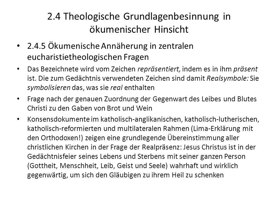 2.4 Theologische Grundlagenbesinnung in ökumenischer Hinsicht 2.4.5 Ökumenische Annäherung in zentralen eucharistietheologischen Fragen Das Bezeichnet