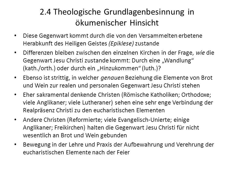 2.4 Theologische Grundlagenbesinnung in ökumenischer Hinsicht Diese Gegenwart kommt durch die von den Versammelten erbetene Herabkunft des Heiligen Ge