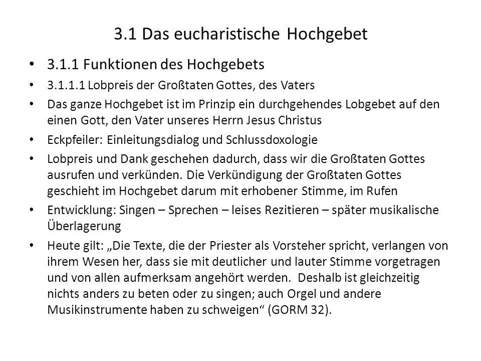 3.1 Das eucharistische Hochgebet 3.1.1 Funktionen des Hochgebets 3.1.1.1 Lobpreis der Großtaten Gottes, des Vaters Das ganze Hochgebet ist im Prinzip