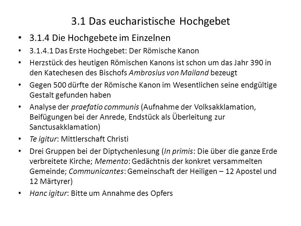 3.1 Das eucharistische Hochgebet 3.1.4 Die Hochgebete im Einzelnen 3.1.4.1 Das Erste Hochgebet: Der Römische Kanon Herzstück des heutigen Römischen Ka
