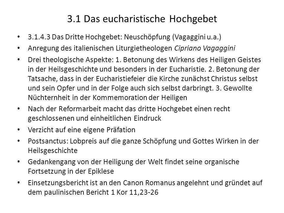 3.1 Das eucharistische Hochgebet 3.1.4.3 Das Dritte Hochgebet: Neuschöpfung (Vagaggini u.a.) Anregung des italienischen Liturgietheologen Cipriano Vag