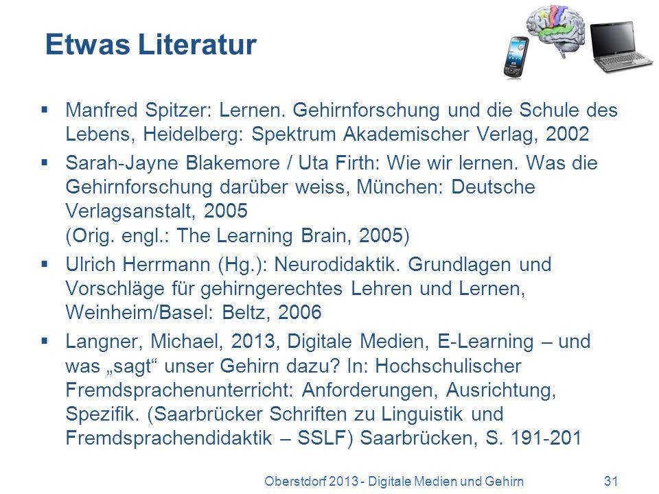 Herzlichen Dank fürs Zuhören Fragen? michael.langner@unifr.ch Oberstdorf 2013 - Digitale Medien und Gehirn30