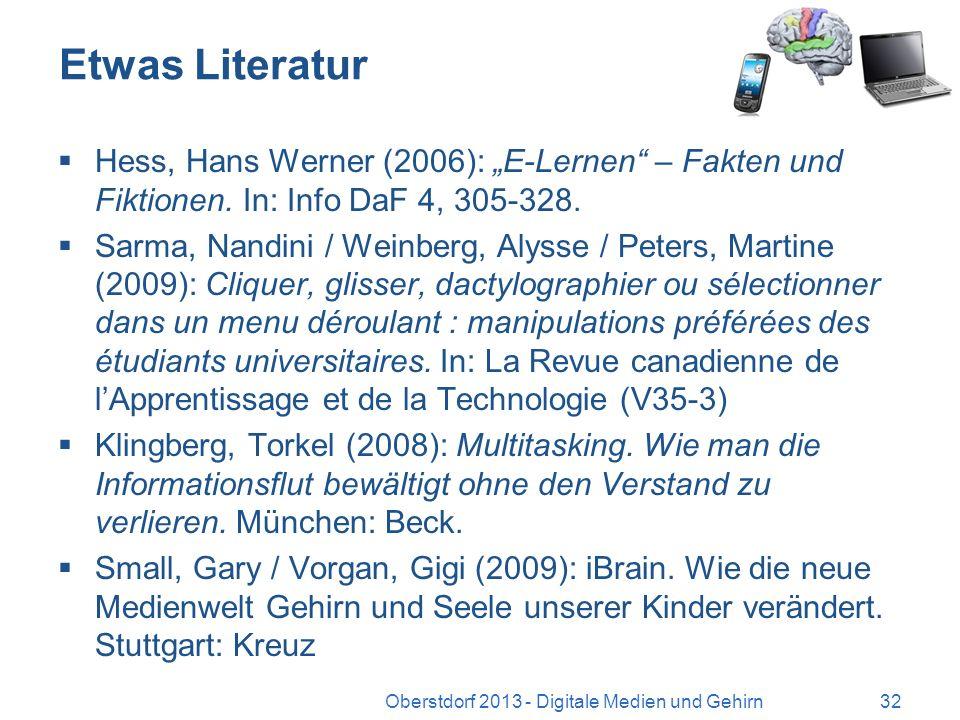 Etwas Literatur Manfred Spitzer: Lernen. Gehirnforschung und die Schule des Lebens, Heidelberg: Spektrum Akademischer Verlag, 2002 Sarah-Jayne Blakemo