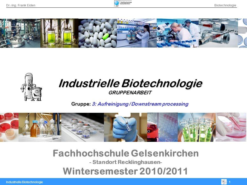 Dr.-Ing.Frank Eiden Biotechnologie Industrielle Biotechnologie: 12 2.ii.