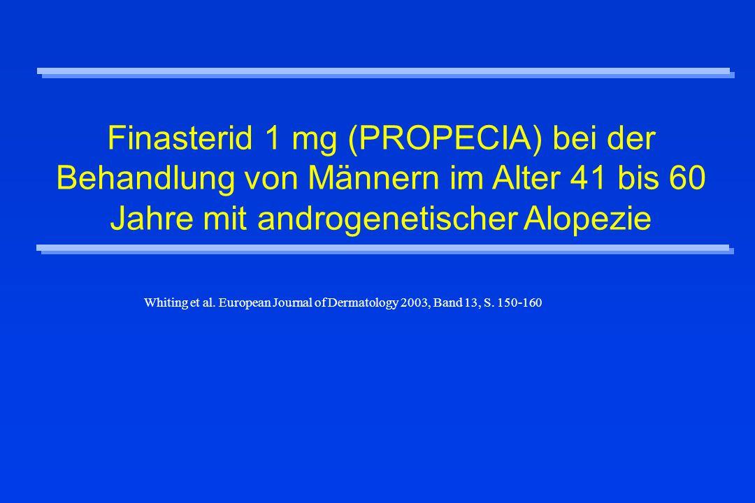 2-wöchige Placebo Run-in Placebo (N=138) Finasterid 1 mg (N=286) 2-Jahre Doppel-Blind Periode Randomisierung 2:1 (Fin:Pbo) Alter (Jahre) 41- 50 (N=148) 51- 60 (N=138) 41- 50 (N=76) 51- 60 (N=62) Studien Design